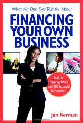 What No One Ever Tells You About Financing Your Own Business Book