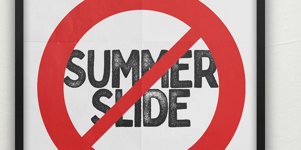 Stop Summer Slide in 2019!