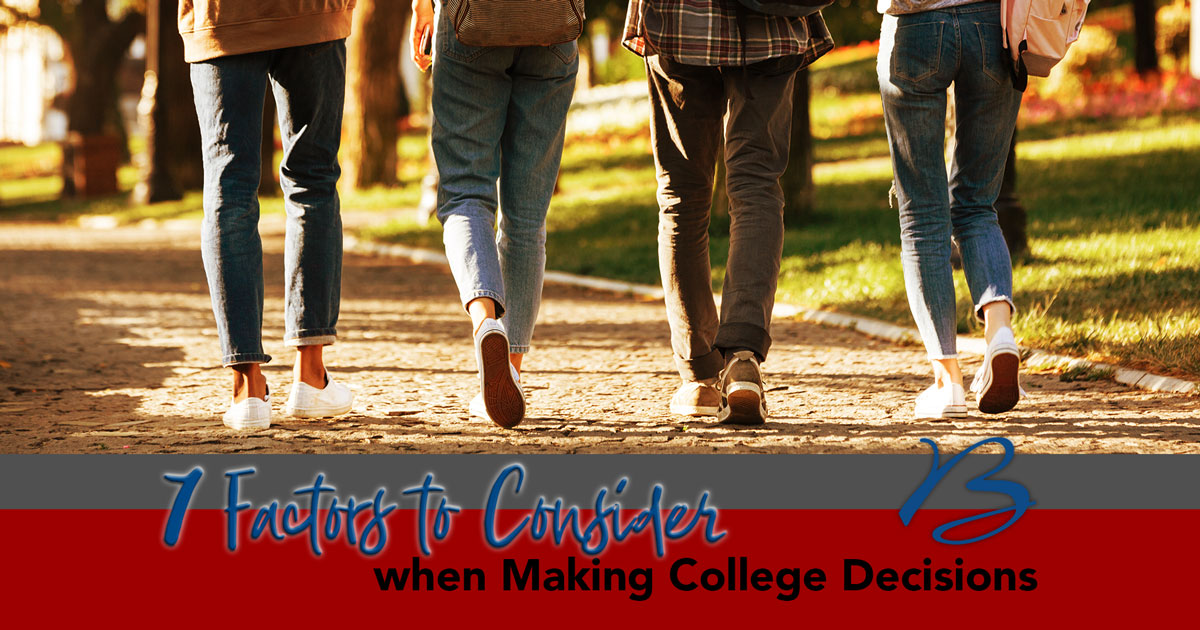 7 Factors to Consider when Making College Decisions