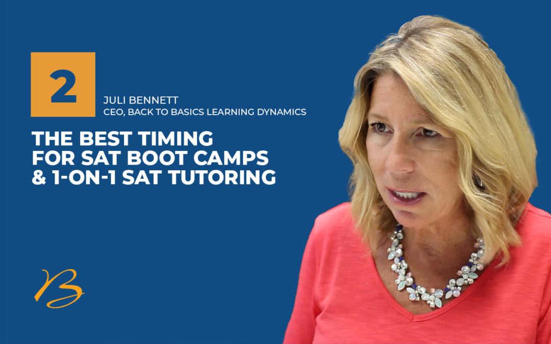 The best timing for SAT Boot Camps + 1-on-1 Test Prep