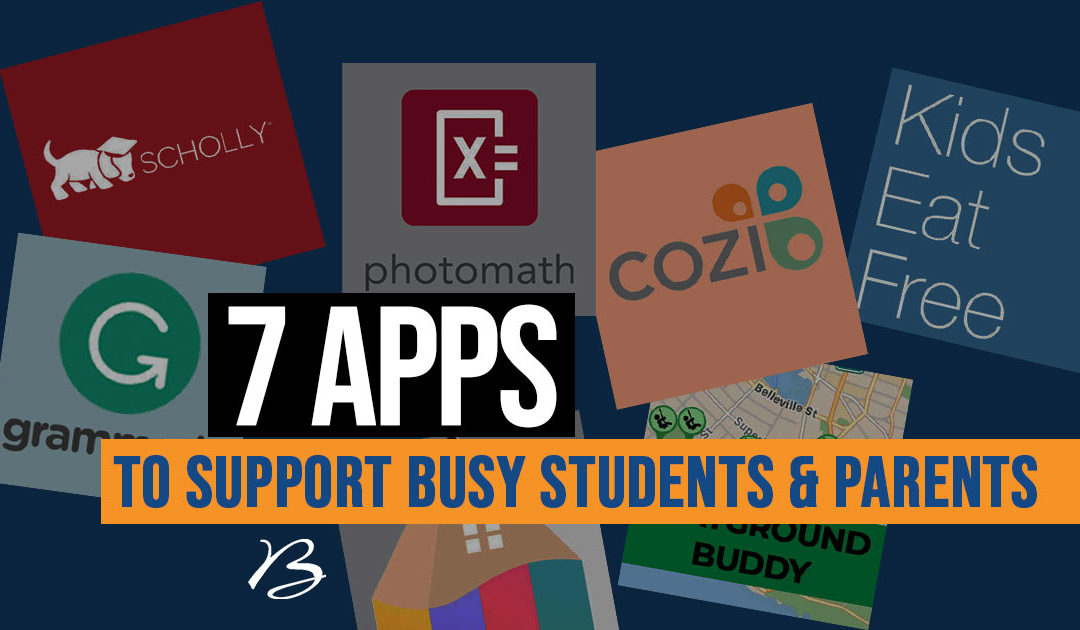 7 Apps to Support Busy Students & Parents