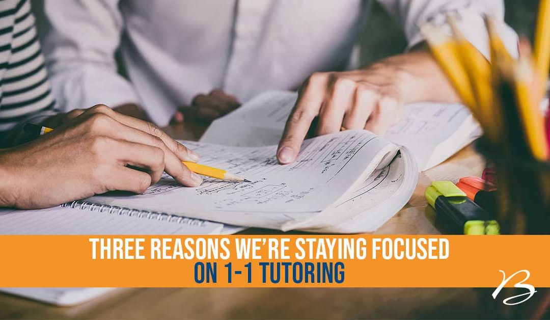 Keeping our focus on 1-1 tutoring