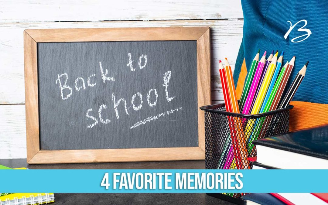 Back to School Season: 4 Favorite Memories
