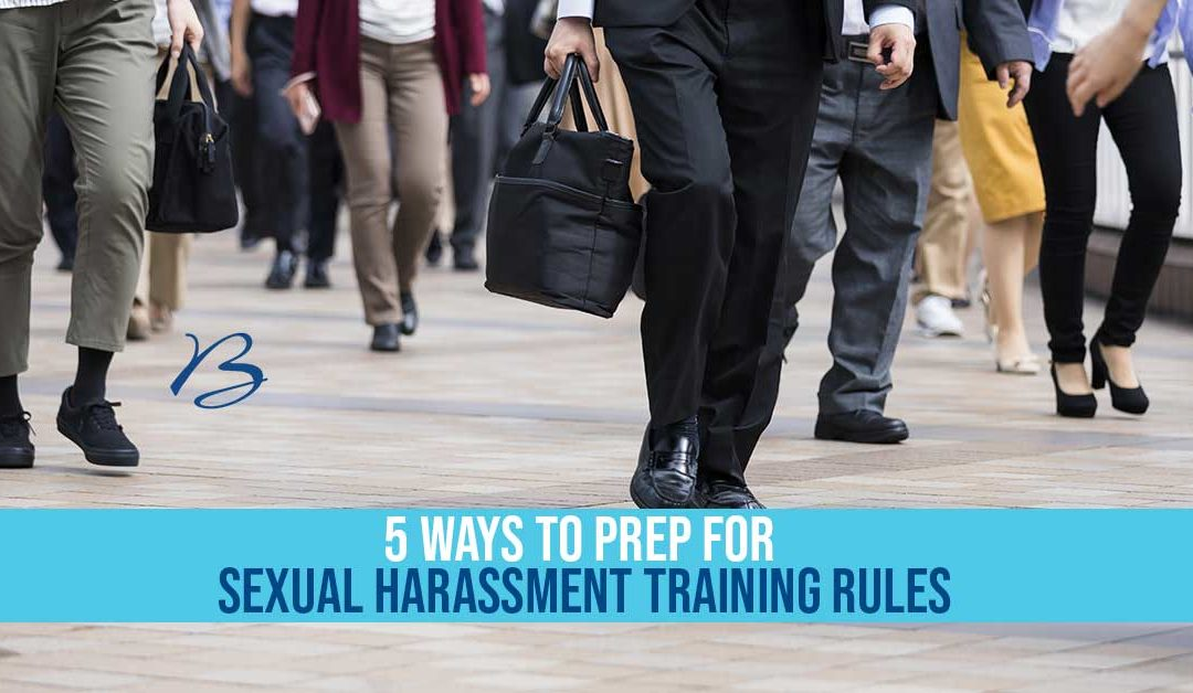 5 Ways to Prep for Sexual Harassment Training Rules