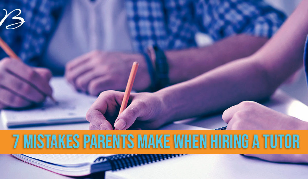 Hiring a Tutor: 7 Common Mistakes