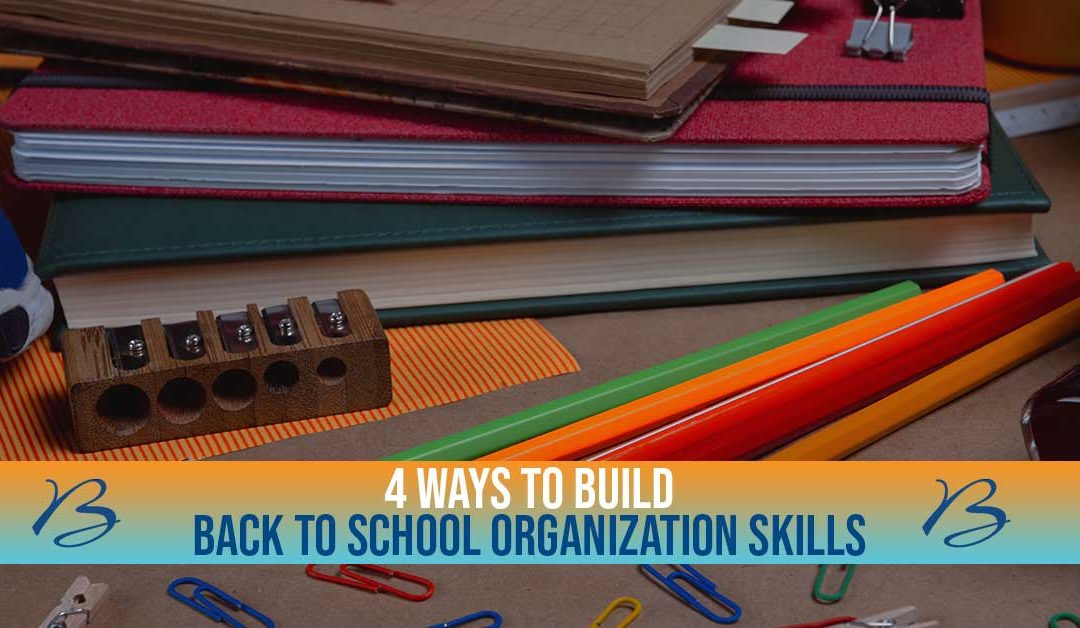 4 Ways to Build Back to School Organization Skills