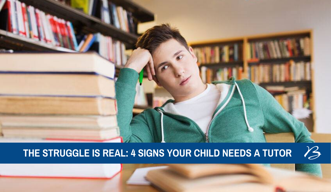 The Struggle is Real: 4 Signs Your Child Needs a Tutor