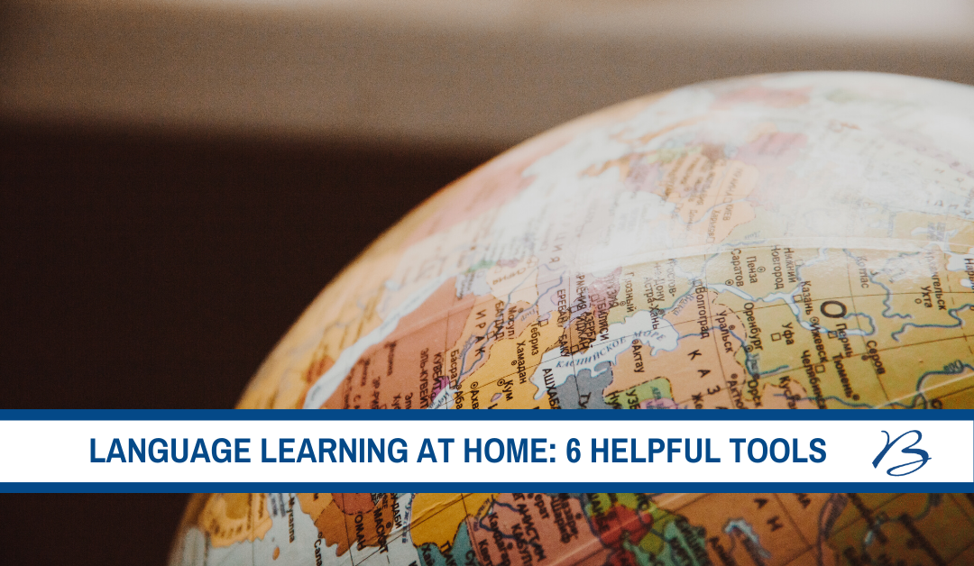 Language Learning at Home: 6 Helpful Tools